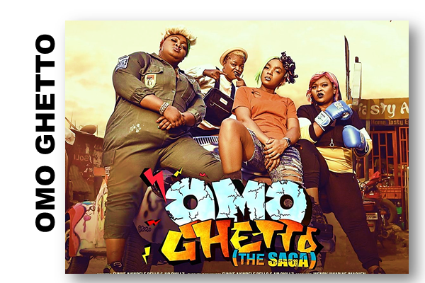 """download omo ghetto the saga - Omo Ghetto """"The Saga"""" Bursts N124 Million Opening Weekend, Breaks All Time  Nollywood Box Office Record Despite Pandemic Uncertainty"""