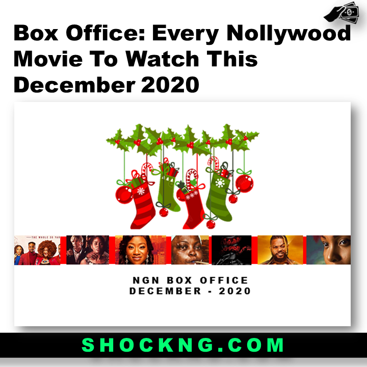 every nollywood movie to watch this december - Box Office: Every Nollywood Movie To Watch This December 2020