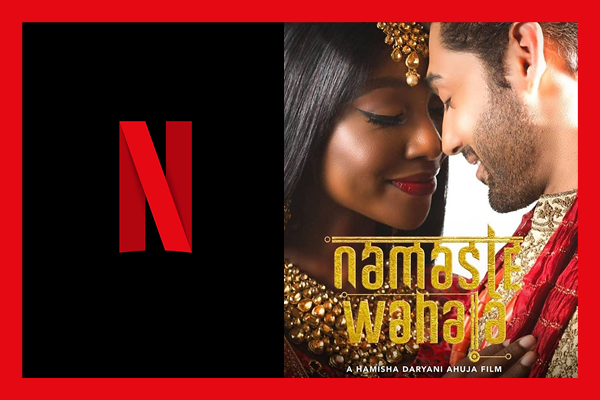 namaste wahala netflic download - Namaste Wahala Goes Global With Netflix, Skips Theatrical Release