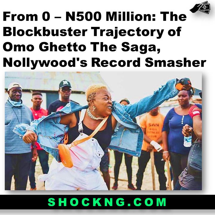 funke akindele bello in omo ghetto - From 0 – N500 Million: The Blockbuster Trajectory of Omo Ghetto The Saga, Nollywood's Record Smasher