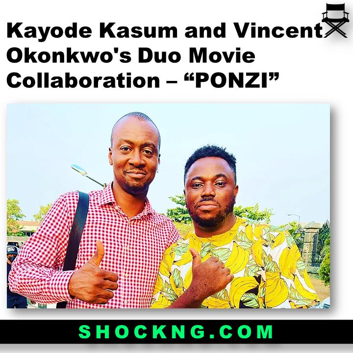 "ponzi movie directed by kayode kasum and vincent okonkwo - Kayode Kasum and Vincent Okonkwo's Duo Movie Collaboration – ""PONZI"""