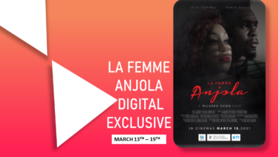 "La Femme Anjola 2021 Movie 390x220 - ""La Femme Anjola"" Digital Exclusive March 13th – 19th"
