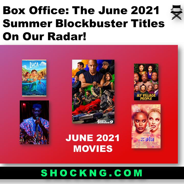 june 2021 summer blockbhster movies - The June 2021 Blockbuster Titles On Our Radar