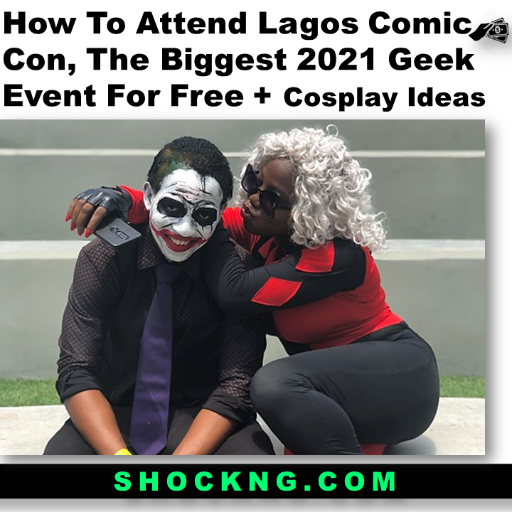lagos comic con 2021 event  - How To Attend 2021 Lagos Comic Con, The Biggest Geek Event For Free + Cosplay Ideas
